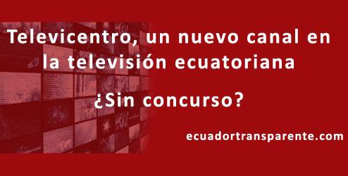 Televicentro: un nuevo canal sin concurso