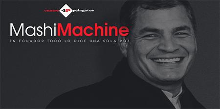 MashiMachine la aplicación que le hace hablar a Correa lo que tú quieras