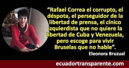 Eleonora Bruzual: «Cállate Rafael Correa, corrupto impenitente»