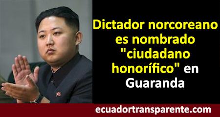 Guaranda nombra a Kim Jong-un como ciudadano honorífico