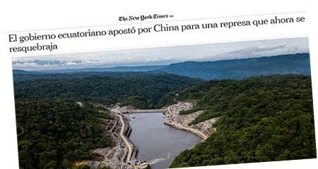 Periódico NYTimes destapa como China se aprovechó del Ecuador en construcción de represa