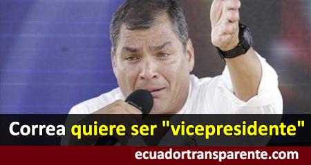 Rafael Correa quiere adelantar elecciones y participar como candidato a la vicepresidencia