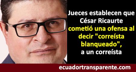 César Ricaurte es condenado por tribunal de la Corte Provincial de Pichincha