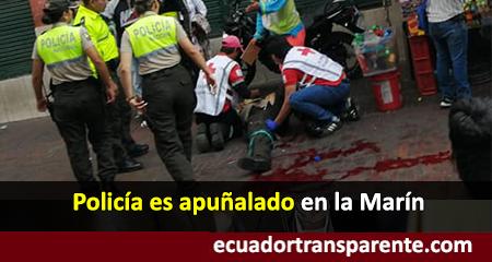 Policía es apuñalado en la Marín, centro de Quito