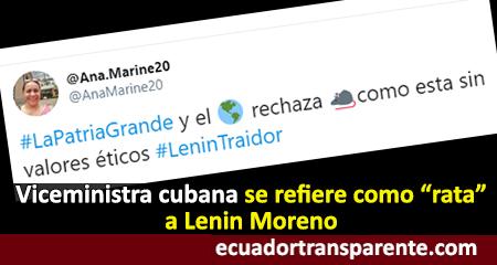 Viceministra cubana se refiere como rata y traidor a Lenín Moreno, presidente de Ecuador