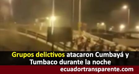 Supuestos manifestantes atacaron y crearon terror durante la noche en Cumbayá