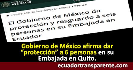 Gobierno de México afirma que «protege» a seis personas en su Embajada en Ecuador