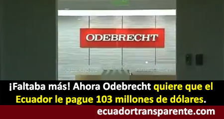 Odebrecht quiere que Ecuador le pague 103 millones de dólares (Video)