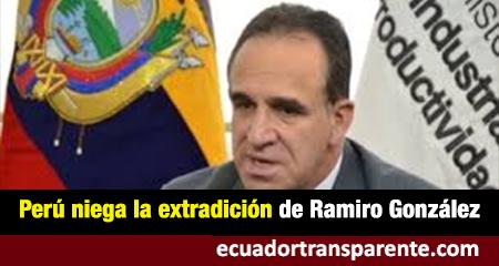 Perú niega extradición de Ramiro González, acusado de corrupción en Ecuador