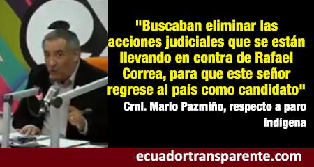 Crnl. Mario Pazmiño, ex director de Inteligencia, asegura que objetivo de paro indígena era el regreso de Rafael Correa (Video)