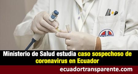 Alerta: Posible caso de coronavirus en el Ecuador