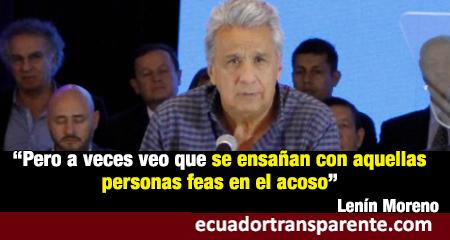 Presidente de Ecuador, Lenín Moreno dice que mujeres denuncian acoso cuando se trata de feos (Video)