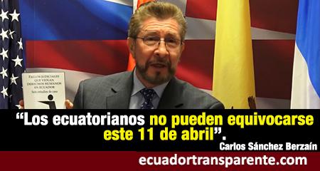 (Video)Carlos Sánchez Berzaín: Los ecuatorianos no pueden equivocarse este 11 de abril, está en juego su futuro.